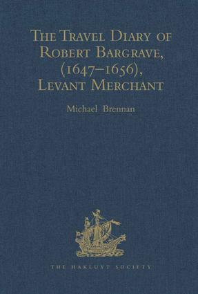 The Travel Diary of Robert Bargrave Levant Merchant (1647-1656): 1st Edition (Hardback) book cover