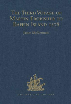 The Third Voyage of Martin Frobisher to Baffin Island, 1578: 1st Edition (Hardback) book cover