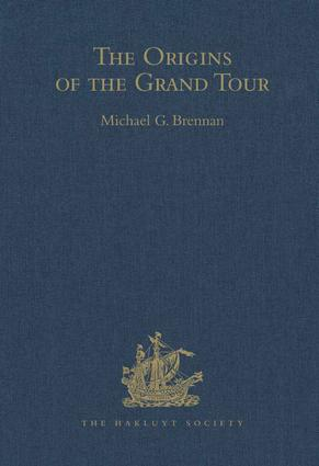 The Origins of the Grand Tour / 1649-1663 / The Travels of Robert Montagu, Lord Mandeville, William Hammond and Banaster Maynard: 1st Edition (Hardback) book cover