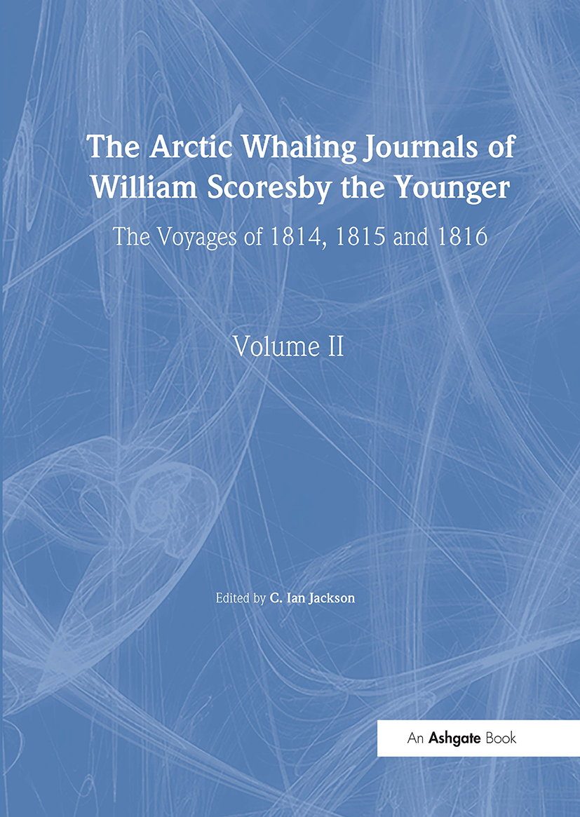 The Arctic Whaling Journals of William Scoresby the Younger/ Volume II / The Voyages of 1814, 1815 and 1816: 1st Edition (Hardback) book cover