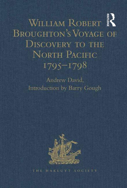 William Robert Broughton's Voyage of Discovery to the North Pacific 1795-1798: 1st Edition (Hardback) book cover