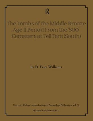 The Tombs of the Middle Bronze Age II Period From the '500' Cemetery at Tell Fara (South): 1st Edition (Paperback) book cover