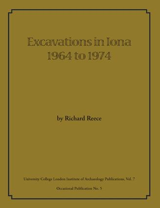 Excavations in Iona 1964 to 1974: 1st Edition (Paperback) book cover