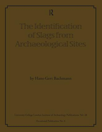 The Identification of Slags from Archaeological Sites: 1st Edition (Paperback) book cover