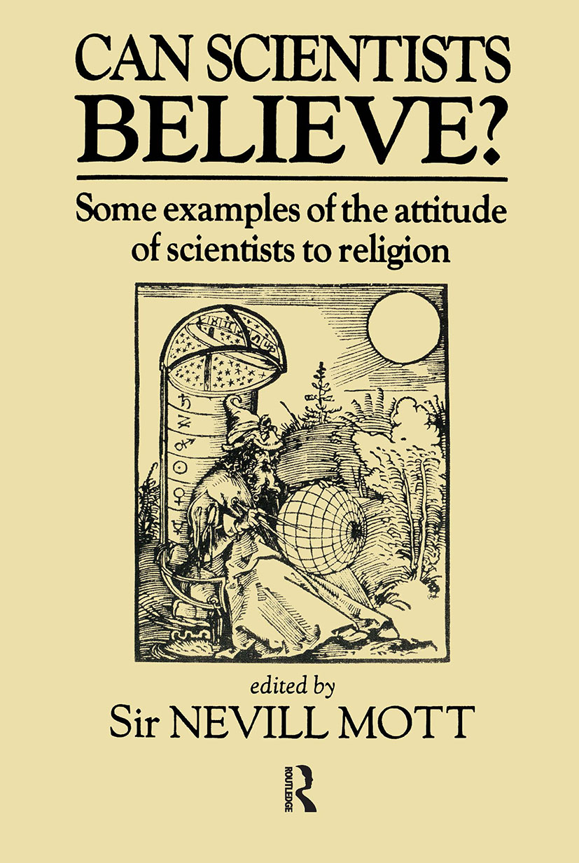 Can Scientists Believe: Some Examples of the Attitude of Scientists to Religion, 1st Edition (Hardback) book cover