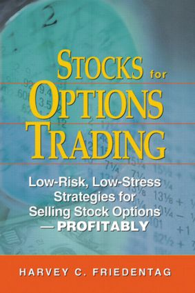 Stocks for Options Trading: Low-Risk, Low-Stress Strategies for Selling Stock Options-Profitability, 1st Edition (Hardback) book cover