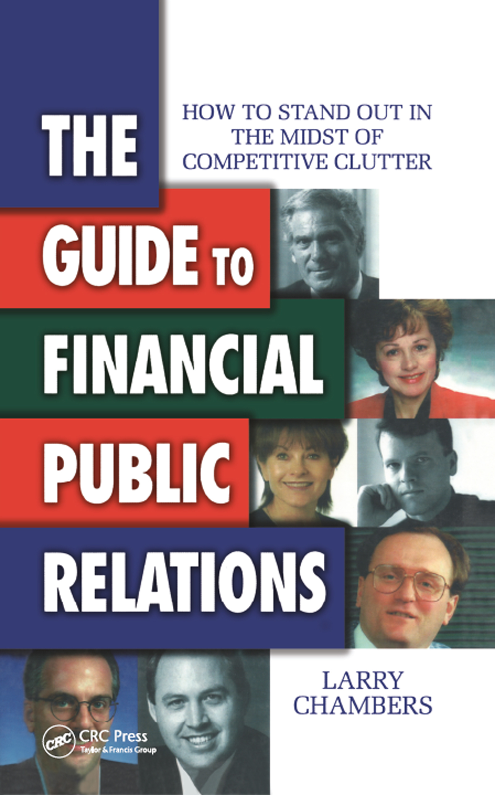 The Guide to Financial Public Relations: How to Stand Out in the Midst of Competitive Clutter, 1st Edition (Hardback) book cover