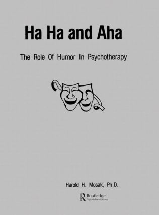 Ha, Ha And Aha: The Role Of Humour In Psychotherapy, 1st Edition (Hardback) book cover