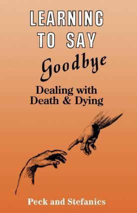 Learning To Say Goodbye: Dealing With Death And Dying, 1st Edition (Paperback) book cover
