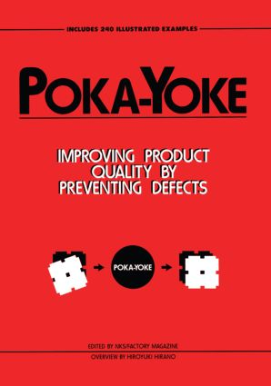 Poka-Yoke: Improving Product Quality by Preventing Defects, 1st Edition (Hardback) book cover