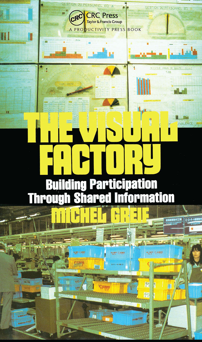 The Visual Factory: Building Participation Through Shared Information, 1st Edition (Hardback) book cover