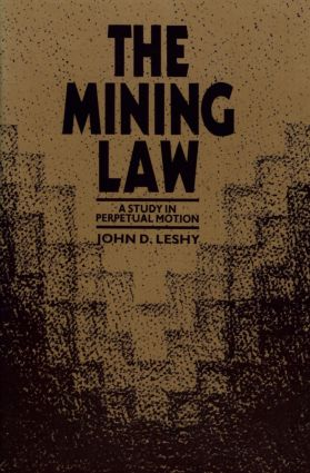 The Mining Law: A Study in Perpetual Motion (Hardback) book cover