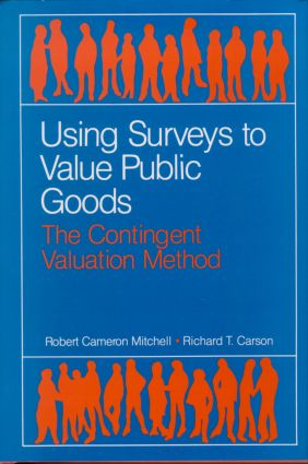 Using Surveys to Value Public Goods: The Contingent Valuation Method (Hardback) book cover