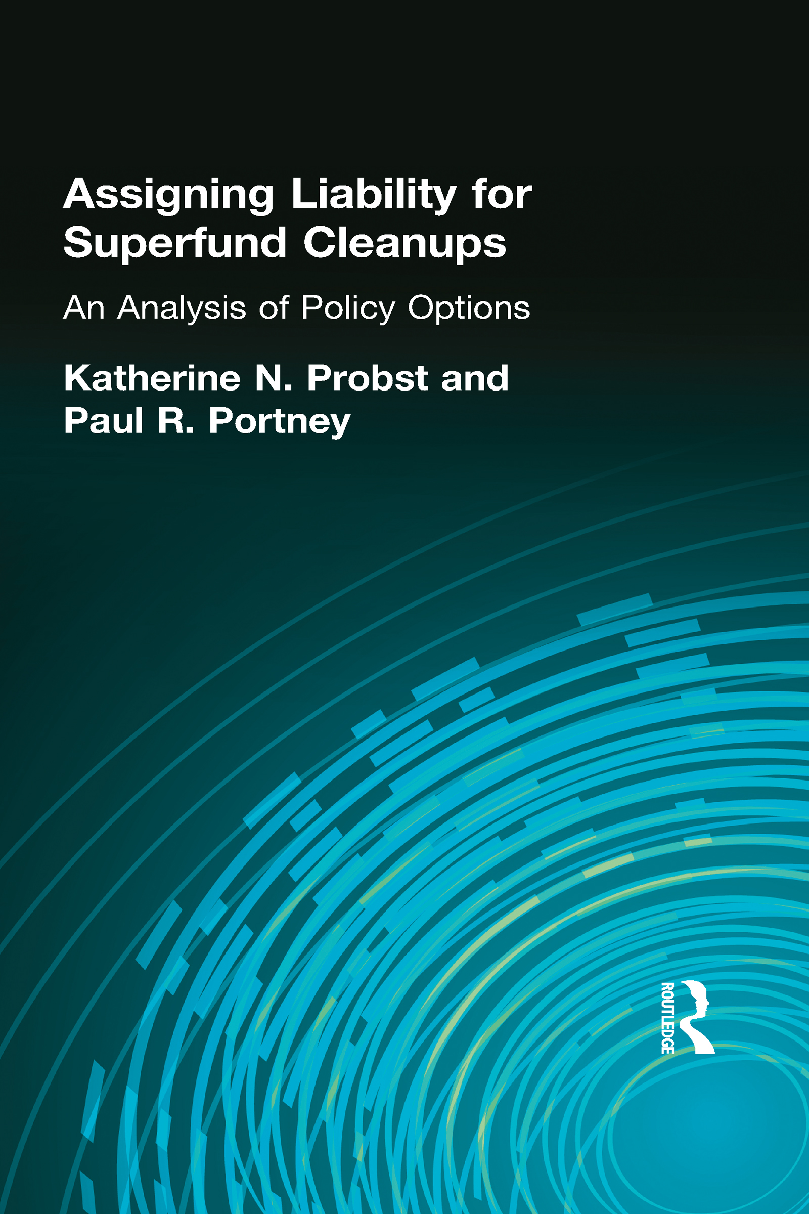 Assigning Liability for Superfund Cleanups: An Analysis of Policy Options (Paperback) book cover