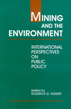 Mining and the Environment: International Perspectives on Public Policy (Paperback) book cover