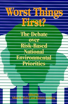 Worst Things First: The Debate over Risk-Based National Environmental Priorities, 1st Edition (Paperback) book cover