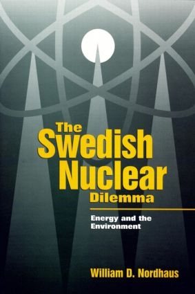The Swedish Nuclear Dilemma: Energy and the Environment, 1st Edition (Hardback) book cover