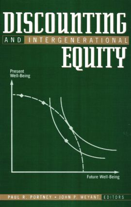 Discounting and Intergenerational Equity: 1st Edition (Hardback) book cover