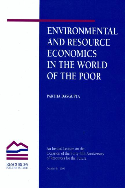 Environmental and Resource Economics in the World of the Poor: 1st Edition (Paperback) book cover