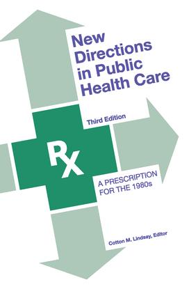 New Directions in Public Health Care: A Prescription for the 1980's, 3rd Edition (Paperback) book cover