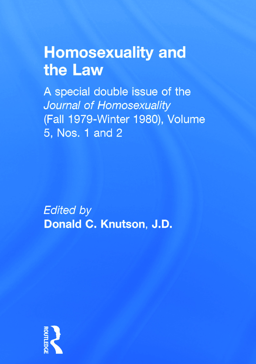 Homosexuality and the Law (Hardback) book cover
