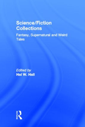 Science/Fiction Collections: Fantasy, Supernatural and Weird Tales, 1st Edition (Hardback) book cover