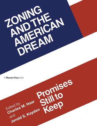 Zoning and the American Dream: Promises Still to Keep, 1st Edition (Paperback) book cover