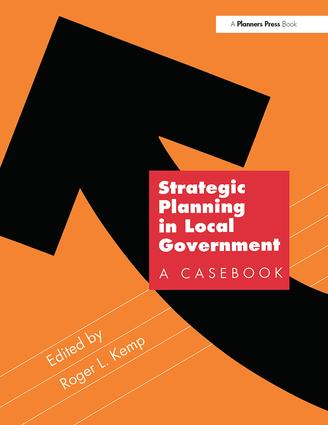 Strategic Planning in Local Government: A Casebook, 1st Edition (Paperback) book cover