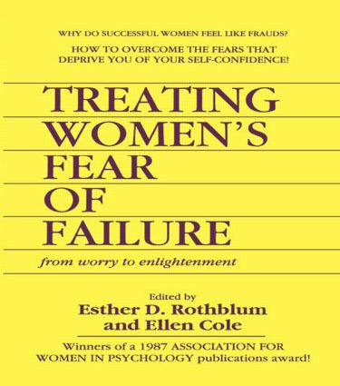 Treating Women's Fear of Failure: From Worry to Enlightenment (Paperback) book cover