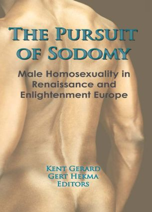 The Pursuit of Sodomy: Male Homosexuality in Renaissance and Enlightenment Europe, 1st Edition (Paperback) book cover