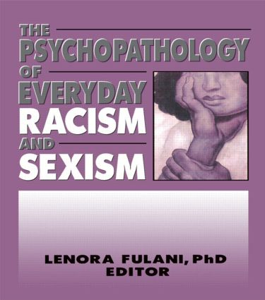 The Psychopathology of Everyday Racism and Sexism (Paperback) book cover