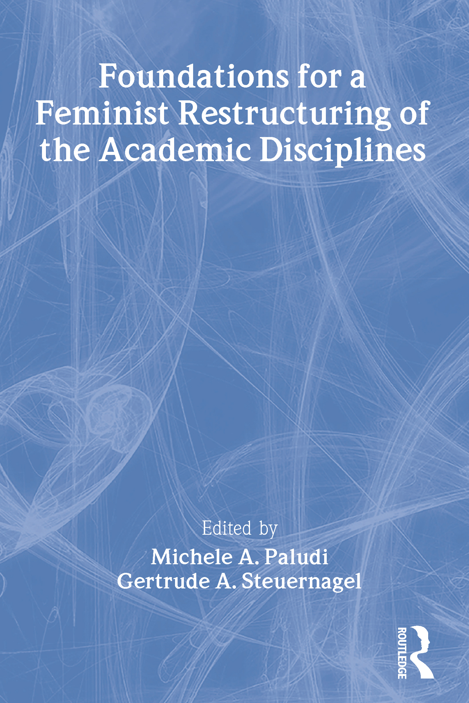 Foundations for a Feminist Restructuring of the Academic Disciplines (Paperback) book cover