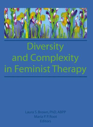 Diversity and Complexity in Feminist Therapy: 1st Edition (Paperback) book cover