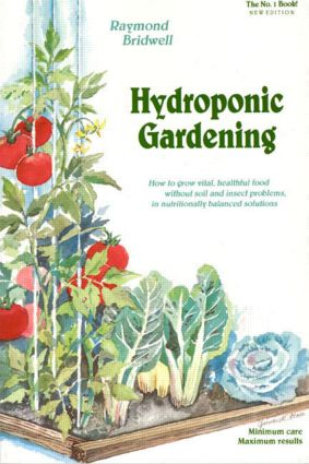 Hydroponic Gardening: How To Grow Vital, Healthful Food Without Soil and insect Problems in Nutritionally Balanced Solutions, 1st Edition (Paperback) book cover