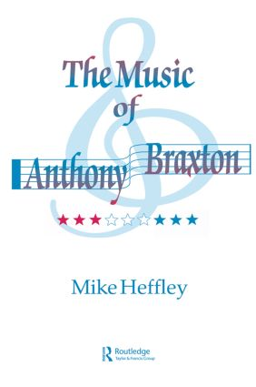Music of Anthony Braxton: 1st Edition (Paperback) book cover