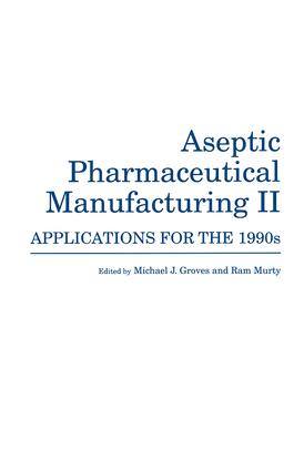 Aseptic Pharmaceutical Manufacturing II: Applications for the 1990s, 1st Edition (Hardback) book cover