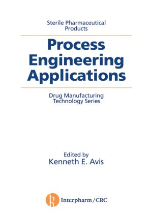 Sterile Pharmaceutical Products: Process Engineering Applications, 1st Edition (Hardback) book cover