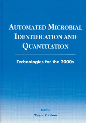 Automated Microbial Identification and Quantitation: Technologies for the 2000s, 1st Edition (Hardback) book cover