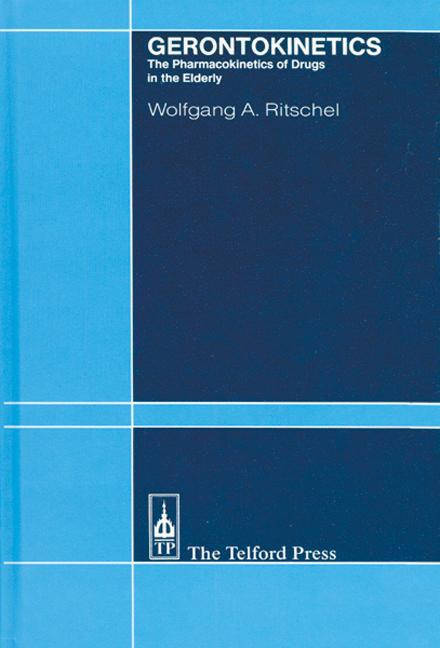 Gerontokinetics: Pharmacokinetics of Drugs in the Elderly, 1st Edition (Hardback) book cover