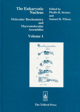 The Eukaryotic Nucleus: Molecular Biochemistry and Macromolecular Assemblies, Volume I, 1st Edition (Hardback) book cover