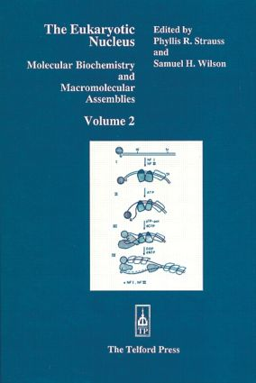 The Eukaryotic Nucleus: Molecular Biochemistry and Macromolecular Assemblies, Volume II, 1st Edition (Hardback) book cover