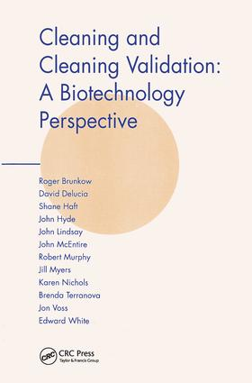 Cleaning and Cleaning Validation: A Biotechnology Perspective, 1st Edition (Hardback) book cover