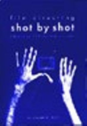Film Directing Shot by Shot: Visualizing from Concept to Screen book cover