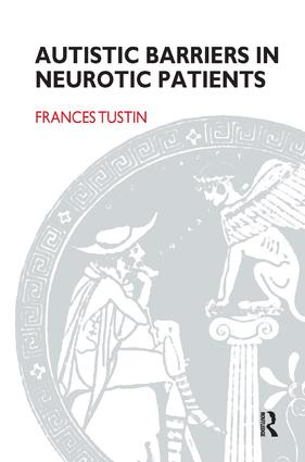 Autistic Barriers in Neurotic Patients: 1st Edition (Paperback) book cover