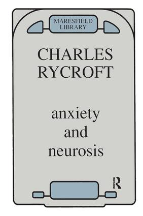 Anxiety and Neurosis: 1st Edition (Paperback) book cover