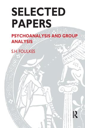 Selected Papers: Psychoanalysis and Group Analysis, 1st Edition (Paperback) book cover