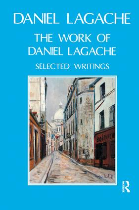 The Work of Daniel Lagache: Selected Papers 1938-1964, 1st Edition (Paperback) book cover