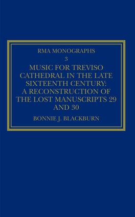 Music for Treviso Cathedral in the Late Sixteenth Century: A Reconstruction of the Lost Manuscripts 29 and 30 book cover