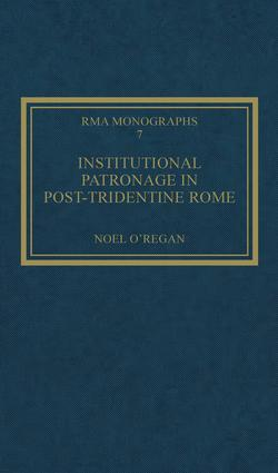 Institutional Patronage in Post-Tridentine Rome: Music at Santissima Trinità dei Pellegrini 1550-1650 book cover