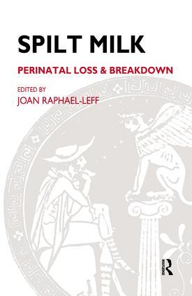 Spilt Milk: Perinatal Loss and Breakdown book cover